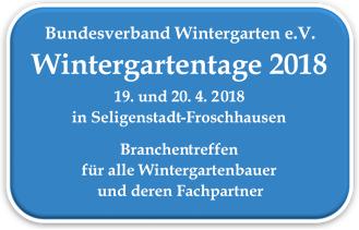 Wintergarten, Wintergartentage 2018, Bundesverband Wintergarten, Jahrestagung, Seligenstadt, Froschhausen,